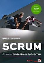 """Okładka książki """"Scrum. O zwinnym zarządzaniu projektami"""" Mariusza Chrapko"""